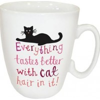 TeMugg Everything tastes better with cat hair in it