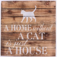 Wood Sign - A Home without a cat, is just a house